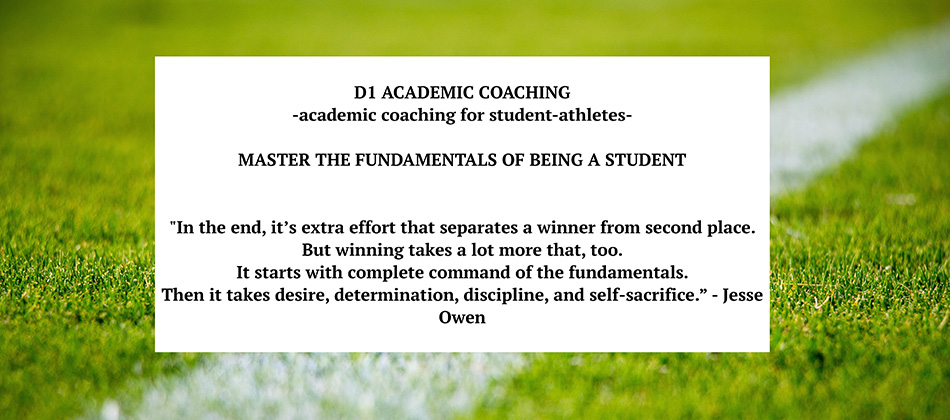 D1 Academic Coaching for student athletes - Master the fundamentals of being a student.